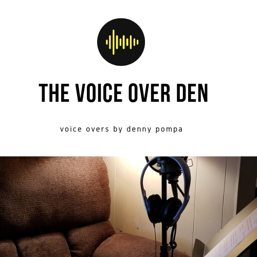 The Voice Over Den ,voice overs by denny pompa